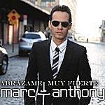 Marc Anthony Abrázame Muy Fuerte (Single)