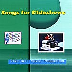 Mike Bell Songs For Slideshows