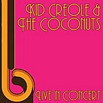 Kid Creole & The Coconuts Live In Concert