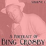 Bing Crosby A Portrait Of Bing Crosby, Vol. 1