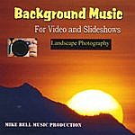 Mike Bell Background Music For Video And Slideshows (Landscape Photography)
