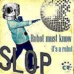 Slop Robot Must Know Its A Robot