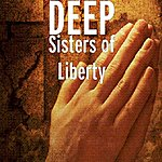 Deep Sisters Of Liberty