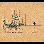Katherine Wheatley Landed