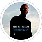 Samuel L. Session Blue Ripple Ep