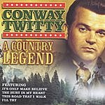 Conway Twitty A Country Legend