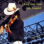 Mike Campbell Long Time Comin