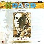 Mukesh Dard Mukesh - Aansoo Bhare Hain Vol 1