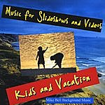 Mike Bell Music For Slideshows And Videos (Kids And Vacation)