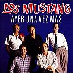 Los Mustang Ayer Una Vez Mas