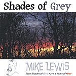Mike Lewis Shades Of Grey
