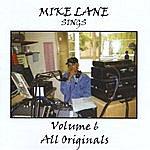 Mike Lane Mike Lane Sings All Originals Vol 6