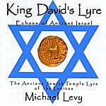 Michael Levy King David's Lyre; Echoes Of Ancient Israel