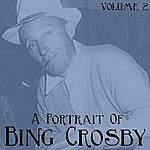 Bing Crosby A Portrait Of Bing Crosby, Vol. 2