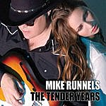 Mike Runnels The Tender Years