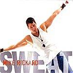 Mike Rickard Sweat