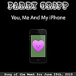 Parry Gripp You, Me And My Iphone