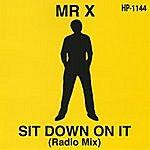 Mr. X Sit Down On It (Radio Mix)