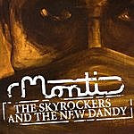 Monti The Skyrockers And The New Dandy