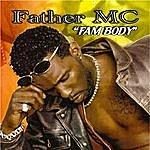 Father MC Fam Body