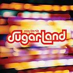 Sugarland Enjoy The Ride