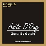 Anita O'Day Gotta Be Gettin'