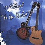 Mikael In Ya Pocket