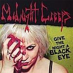 Midnight Creeps Give The Night A Black Eye