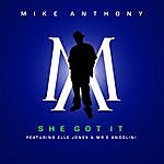 Mike Anthony She Got It - Single