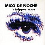 Mico de Noche Stripper Wars