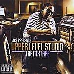 Jace Jace Presents: Upper Level Studio The Mixtape