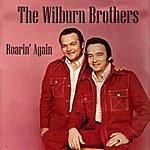 The Wilburn Brothers Roarin'again