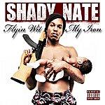 Shady Nate Flyin Wit My Iron - Single