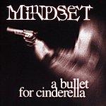 Mindset A Bullet For Cinderella