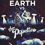 The Pipettes Earth Vs The Pipettes
