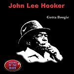 John Lee Hooker Gotta Boogie
