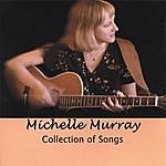 Michelle Murray Michelle Murray: Collection Of Songs