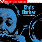 Chris Barber Merrydown Blues - From The Archives (Digitally Remastered)