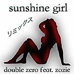 Double Zero Sunshine Girl (Remix Version)