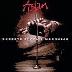 Aslan Goodbye Charlie Moonhead