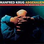 Manfred Krug Abgehauen - Die Musik Zum Film