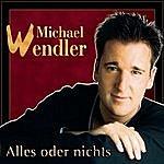 Michael Wendler Alles Oder Nichts