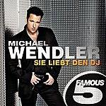 Michael Wendler Sie Liebt Den Dj - Famous 5