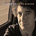 Stan Ridgway Neon Mirage