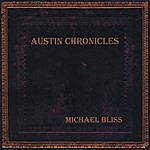 Michael Bliss Austin Chronicles