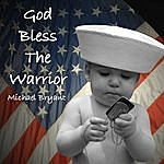 Michael Bryant God Bless The Warrior
