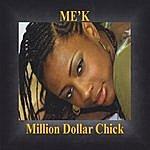 M.E.K. Million Dollar Chick