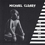 Michael Cleary Band Call It What You Like