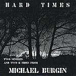 Michael Burgin Hard Times (Two Singles And Two B-Sides)