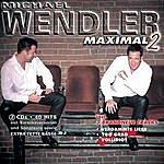 Michael Wendler Maximal 2